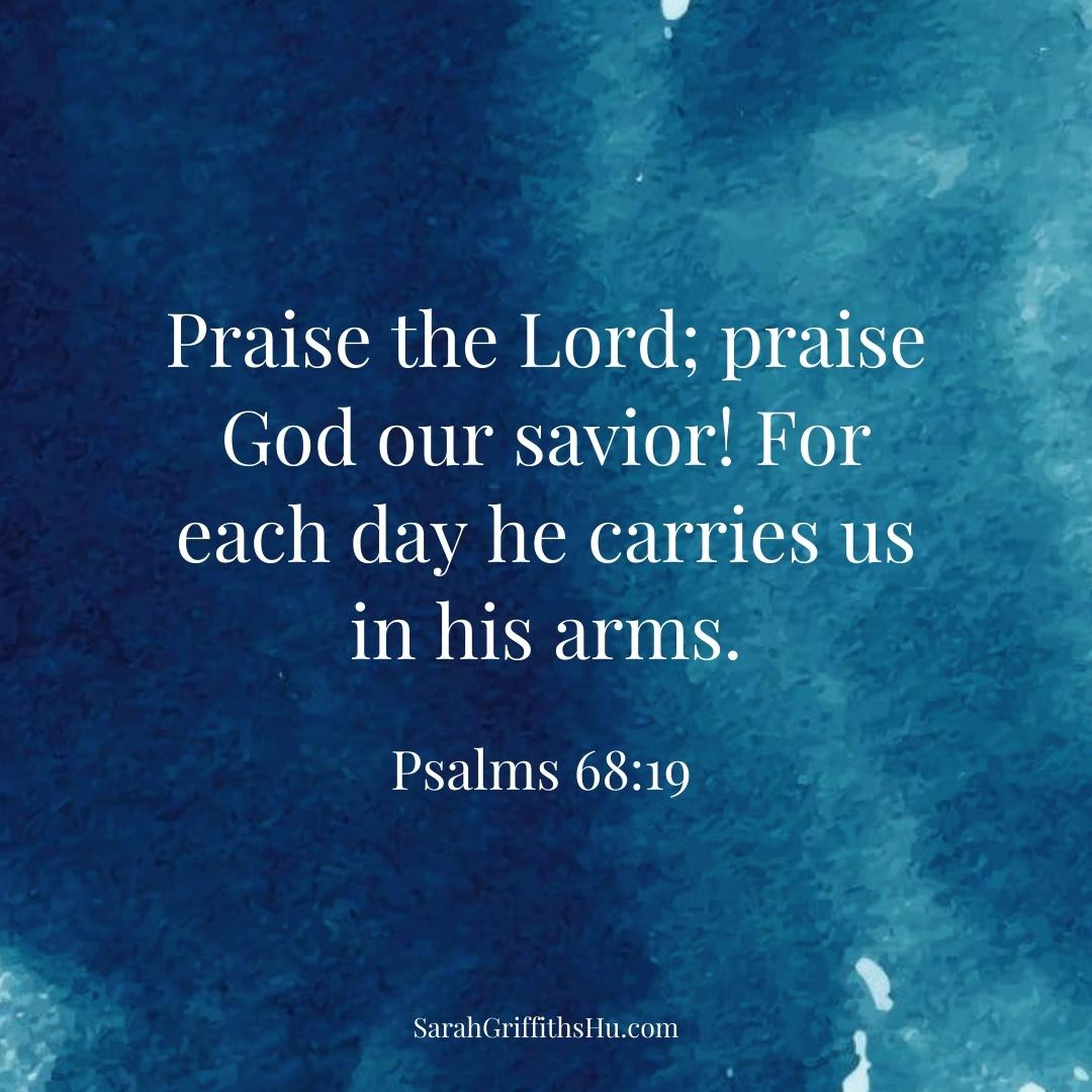 Psalms 68 19 NLT